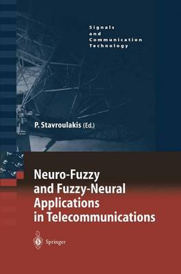 Neuro-Fuzzy and Fuzzy-Neural Applications in Telecommunications by Peter Stavroulakis