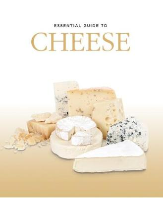 Essential Guide to Cheese by Alexander Elt