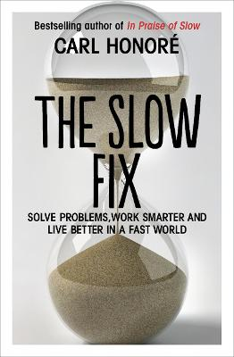 The Slow Fix by Carl Honore