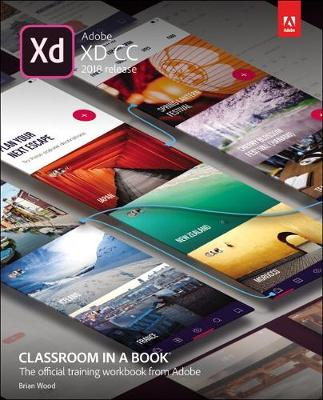 Adobe XD CC Classroom in a Book (2018 release) by Brian Wood