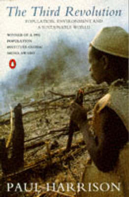 The Third Revolution: Environment, Population and a Sustainable World by Paul Harrison