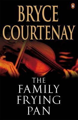 Family Frying Pan by Bryce Courtenay
