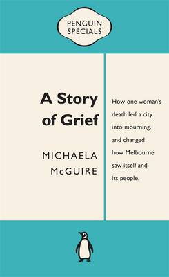 Story Of Grief: Penguin Special by Michaela McGuire