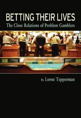 Betting Their Lives by Lorne Tepperman