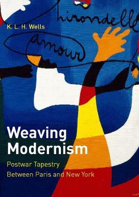 Weaving Modernism: Postwar Tapestry Between Paris and New York book