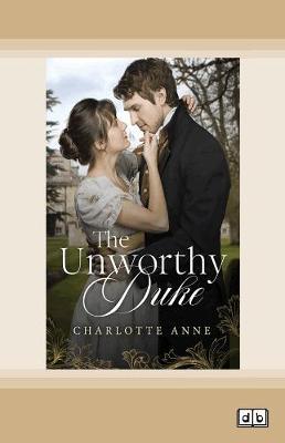 The Unworthy Duke by Charlotte Anne