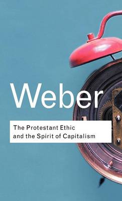 Protestant Ethic and the Spirit of Capitalism book