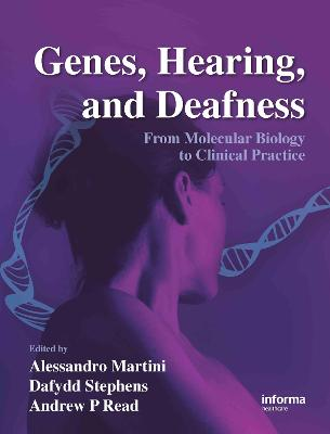 Genes, Hearing, and Deafness by Alessandro Martini