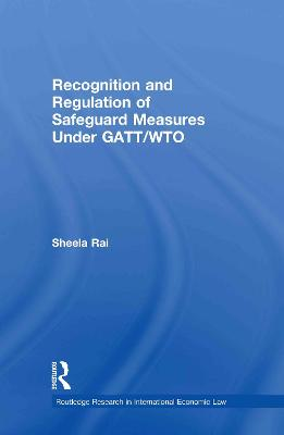 Recognition and Regulation of Safeguard Measures Under GATT/WTO book