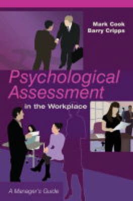 Psychological Assessment in the Workplace: A Manager's Guide by Barry Cripps