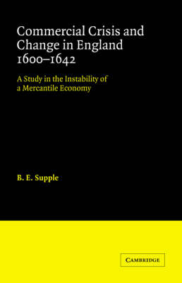 Commercial Crisis and Change in England 1600-1642 book