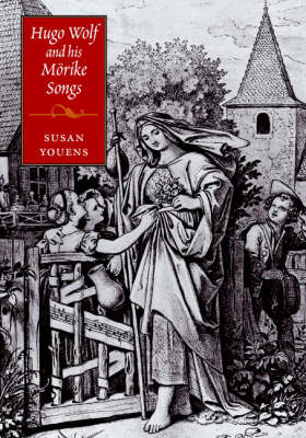 Hugo Wolf and his Moerike Songs by Susan Youens