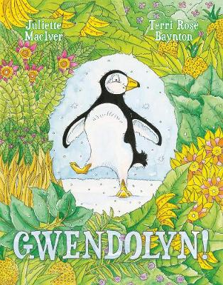 Gwendolyn! (Big Book) by Juliette MacIver