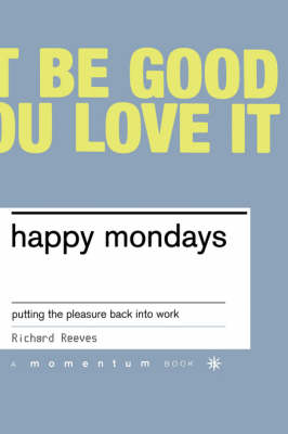 Happy Mondays by Richard Reeves