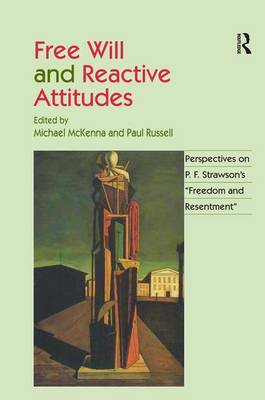 Free Will and Reactive Attitudes by Paul Russell
