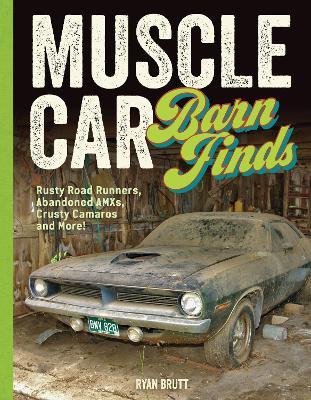 Muscle Car Barn Finds by Ryan Brutt