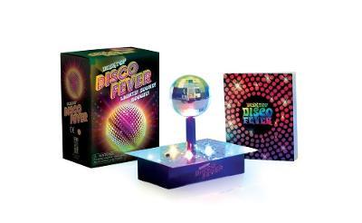 Desktop Disco Fever: Lights! Sound! Boogie! by Running Press