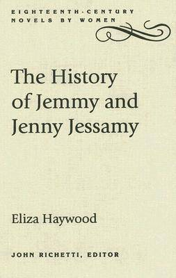 The History of Jemmy and Jenny Jessamy by Eliza Haywood