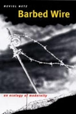 Barbed Wire by Reviel Netz