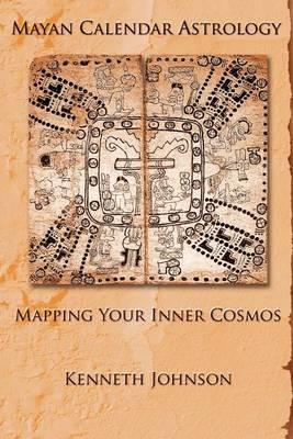 Mayan Calendar Astrology by Kenneth Johnson