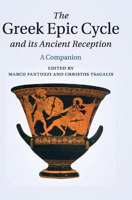 Greek Epic Cycle and its Ancient Reception by Marco Fantuzzi