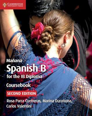 Manana Coursebook: Spanish B for the IB Diploma by Rosa Parra Contreras