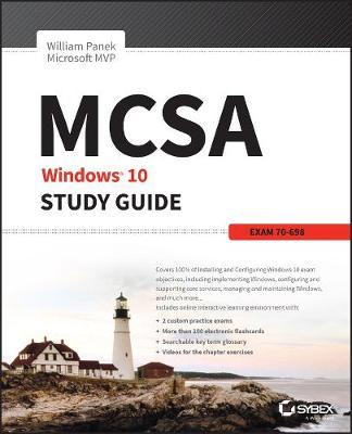 MCSA Windows 10 Study Guide: Exam 70-698 by William Panek