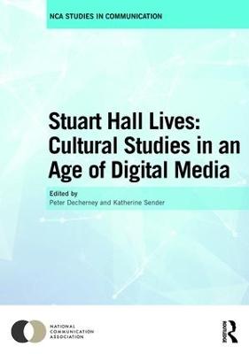 Stuart Hall Lives: Cultural Studies in an Age of Digital Media by Peter Decherney