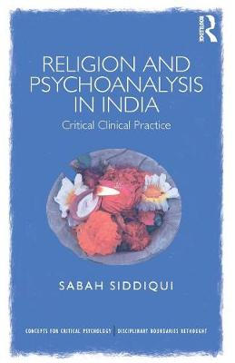 Religion and Psychoanalysis in India by Sabah Siddiqui