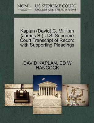 Kaplan (David) C. Milliken (James B.) U.S. Supreme Court Transcript of Record with Supporting Pleadings by Senior Labor Market Specialist David Kaplan
