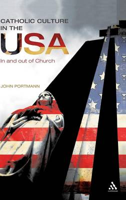 Catholic Culture in the USA: In and Out of Church book