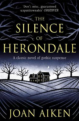 The Silence of Herondale: A missing child, a deserted house, and the secrets that connect them by Joan Aiken