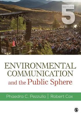 Environmental Communication and the Public Sphere by Phaedra C. Pezzullo