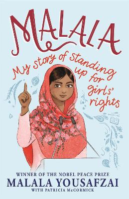 Malala: My Story of Standing Up for Girls' Rights; Illustrated Edition for Younger Readers by Malala Yousafzai