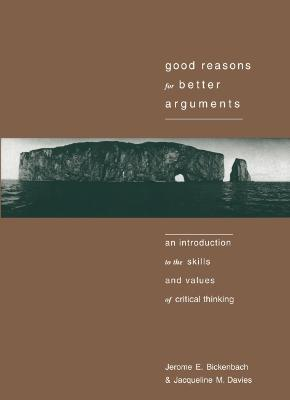 Good Reasons for Better Arguments by Jerome Bickenbach