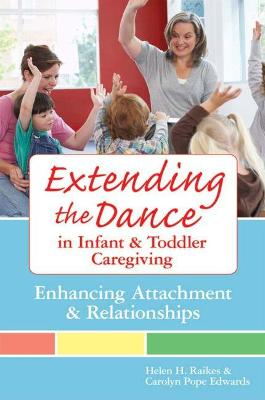 Extending the Dance in Infant and Toddler Caregiving book