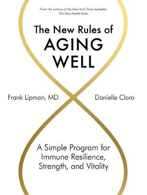 The New Rules of Aging Well: A Simple Program for Immune Resilience, Strength, and Vitality by Dr. Frank Lipman