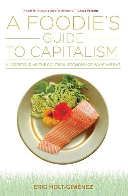 Foodie's Guide to Capitalism book