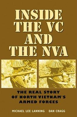 Inside the VC and the NVA by Michael Lee Lanning