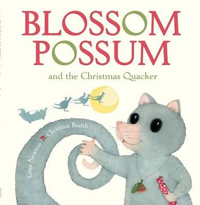 Blossom Possum and the Christmas Quacker by Gina Newton