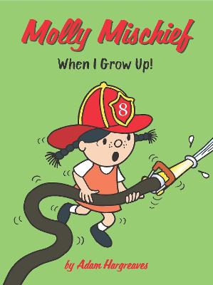 Molly Mischief: When I Grow Up! by Adam Hargreaves