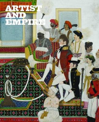 Artist and Empire by Tate Publishing