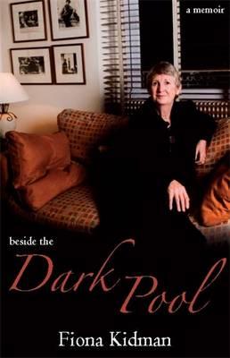 Beside The Dark Pool by Fiona Kidman