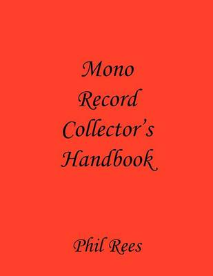 Mono Record Collector's Handbook by Phil Rees