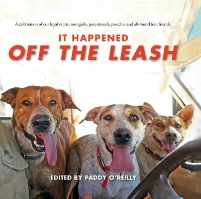 It Happened Off the Leash by Paddy O'Reilly