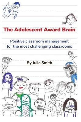 The Adolescent Award Brain by Julie Smith