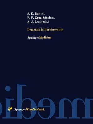 Dementia in Parkinsonism by Susan E. Daniel