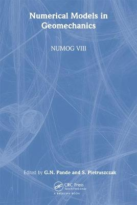 Numerical Models in Geomechanics by Gyan N. Pande