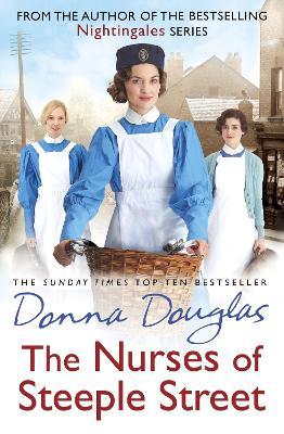 The Nurses of Steeple Street by Donna Douglas