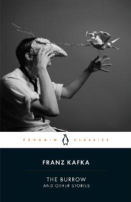 The Burrow: Posthumously Published Short Fiction by Franz Kafka